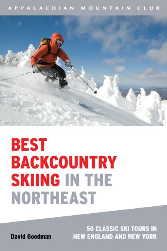 Best Backcountry Skiing in the Northeast: 50 Classic Ski Tours in New England and New York 9781934028148