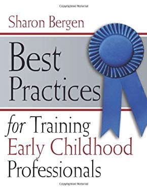 Best Practices for Training Early Childhood Professionals 9781933653402