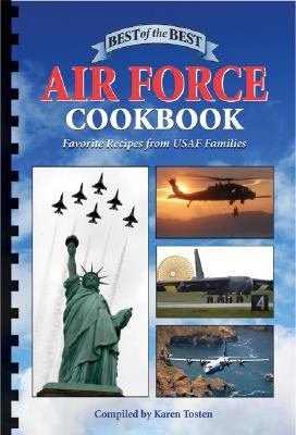 Best of the Best Air Force Cookbook: Favorite Recipes from USAF Families 9781934193082