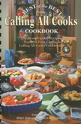 Best of the Best from Calling All Cooks Cookbook: The Most Popular Recipes from the Four Classic Calling All Cooks Cookbooks 9781934193211