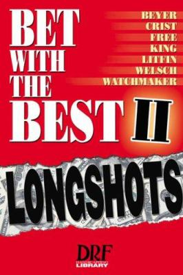 Bet with the Best 2: Longshots 9781932910810
