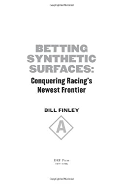 Betting Synthetic Surfaces: Conquering Racing's Newest Frontier 9781932910827