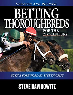 Betting Thoroughbreds for the 21st Century 9781932910704