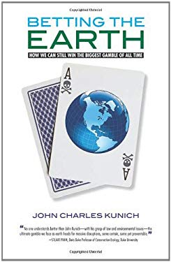 Betting the Earth: How We Can Still Win the Biggest Gamble of All Time 9781935166177