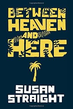 Between Heaven and Here 9781936365753