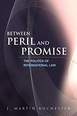Between Peril and Promise: The Politics of International Law 9781933116495