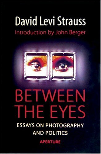 Between the Eyes: Essays on Photography and Politics 9781931788106