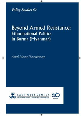 Beyond Armed Resistance: Ethnonational Politics in Burma (Myanmar) 9781932728989