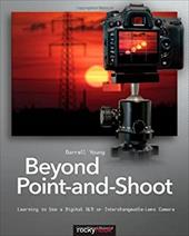 Beyond Point-And-Shoot: Learning to Use a Digital SLR or Interchangeable-Lens Camera 16631350