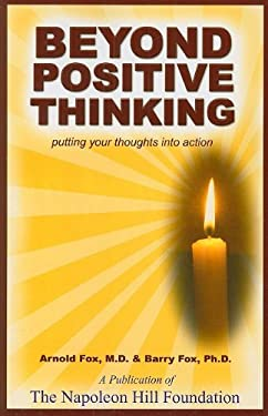 Beyond Positive Thinking: Putting Your Thoughts Into Actions 9781933715513