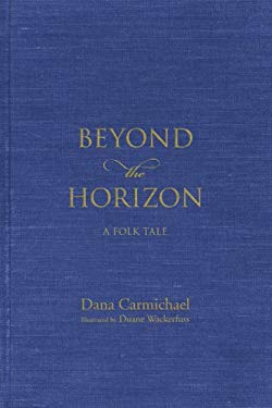 Beyond the Horizon: A Folk Tale 9781934690062