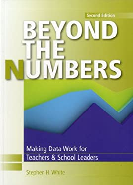 Beyond the Numbers: Making Data Work for Teachers and School Leaders 9781935588078