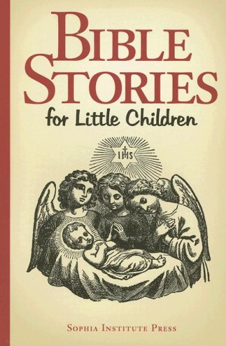 Bible Stories for Little Children 9781933184180