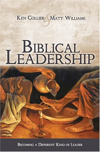 Biblical Leadership: Becoming a Different Kind of Leader 9781932307214