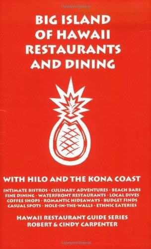 Big Island of Hawaii Restaurants and Dining with Hilo and the Kona Coast 9781931752404