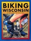 Biking Wisconsin: 50 Great Road and Trail Rides 9781931599344