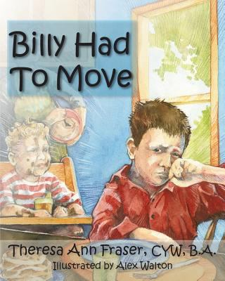 Billy Had to Move: A Foster Care Story 9781932690873