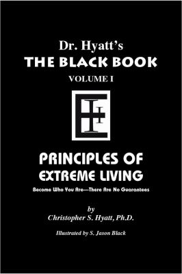 Black Book: Volume I: Principles of Extreme Living 9781935150374
