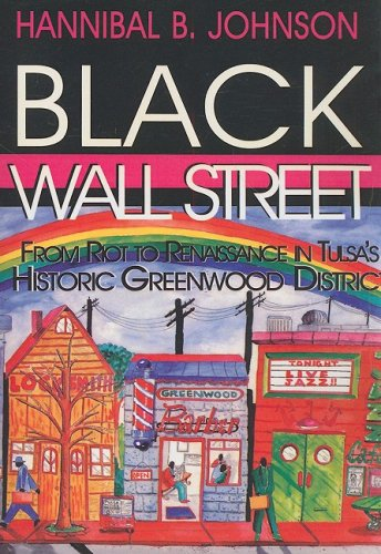 Black Wall Street: From Riot to Renaissance in Tulsa's Historic Greenwood District 9781934645383
