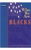 Blacks (Who We Are)