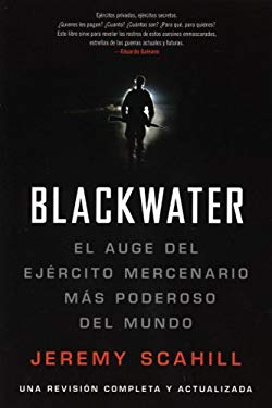 Blackwater: El Auge del Ejercito Mercenario Mas Poderoso del Mundo 9781931859622