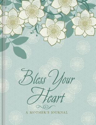 Bless Your Heart: A Mother's Journal 9781934770061