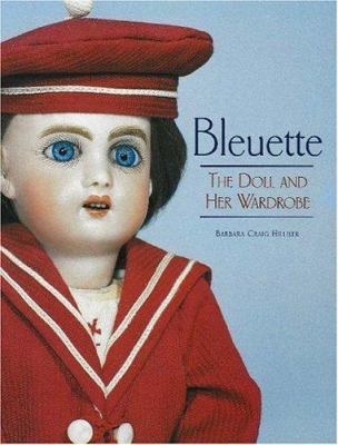 Bleuette: The Doll and Her Wardrobe 9781932485219
