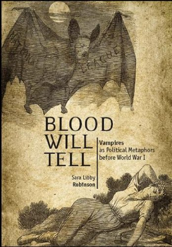 Blood Will Tell: Vampiresas Political Metaphors Before World War I 9781934843611
