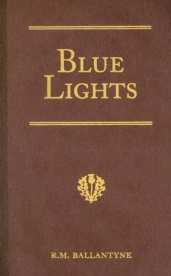 Blue Lights: Or, Hot Work in the Soudan: A Tale of Soldier Life in Several of Its Phases 9781934554067
