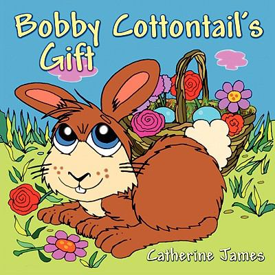 Bobby Cottontail's Gift 9781935137078