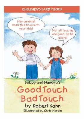 Bobby and Mandee's Good Touch/Bad Touch: Children's Safety Book 9781935274544