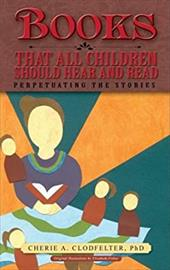 Books That All Children Should Hear and Read: Perpetuating the Stories
