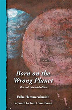 Born on the Wrong Planet 9781934575208