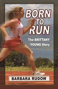 Born to Run: The Brittany Young Story 9781933423586