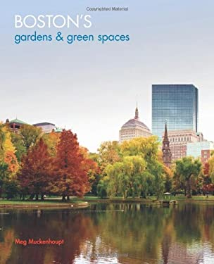 Boston's Gardens & Green Spaces 9781934598030