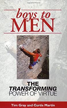 Boys to Men: The Transforming Power of Virtue 9781931018029