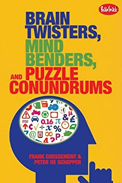 Brain Twisters, Mind Benders & Puzzle Conundrums 9781936140299