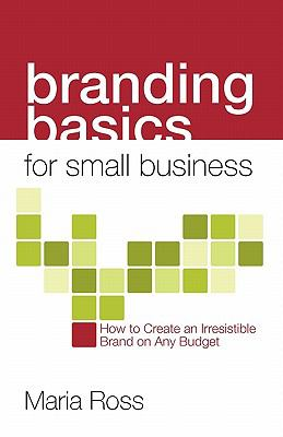 Branding Basics for Small Business 9781935254249