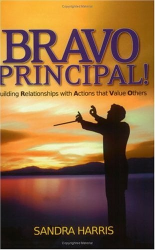 Bravo Principal!: Building Relationships with Actions That Value Others 9781930556782