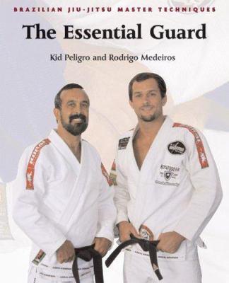 Brazilian Jiu-Jitsu Master Techniques: The Essential Guard 9781931229418