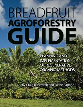 Breadfruit Agroforestry Guide: Planning and implementation of regenerative organic methods