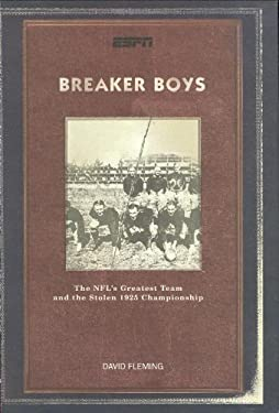 Breaker Boys: The NFL's Greatest Team and the Stolen 1925 Championship 9781933060354
