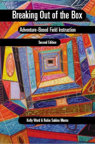 Breaking Out of the Box: Adventure-Based Field Instruction 9781933478838