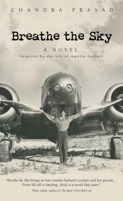 Breathe the Sky: A Novel Inspired by the Life of Amelia Earhart 9781932279399