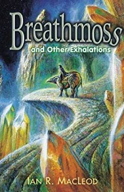 Breathmoss and Other Exhalations 9781930846265