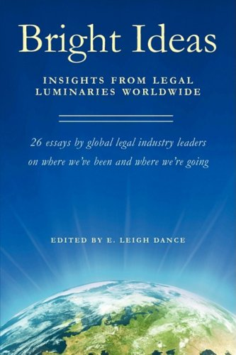 Bright Ideas: Insights from Legal Luminaries Worldwide 9781934937785