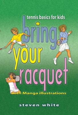 Bring Your Raquet: Tennis Basics for Kids 9781933794242