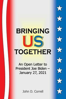 Bringing Us Together: An Open Letter to President Joe Biden - January 27, 2021