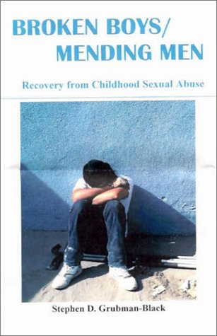 Broken Boys/Mending Men: Recovery from Childhood Sexual Abuse 9781930665620