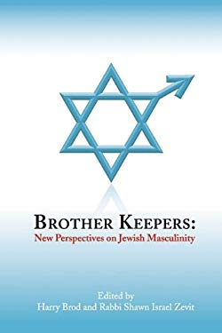 Brother Keepers: New Perspectives on Jewish Masculinity 9781931342254